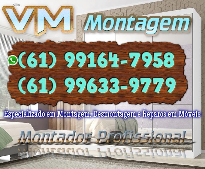 VM Montagem df go - Montador de Móveis Planaltina - DF (61)99164-7958 WhatsApp